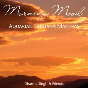 Morning Mood Aquarian Sadhana Mantras