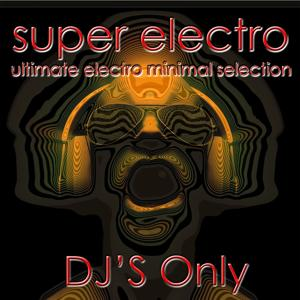 Super Electro (DJ's Only)
