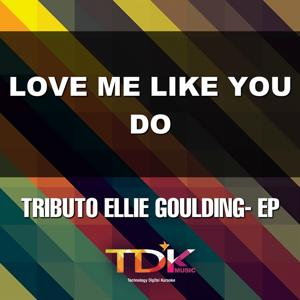 Love Me Like You Do(Karaoke Version) [In The Style Of Ellie Goulding]