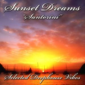 Sunset Dreams: Santorini (Selected Deephouse Vibes)