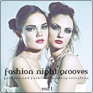 Fashion Night Grooves (Fashion and Fashinating Deep Selection)