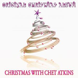 Christmas with Chet Atkins (Original Christmas Album)