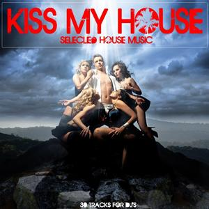 Kiss My House (Selected House Music)