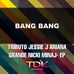 Bang Bang(Karaoke Version) [In The Style Of Jessie J Ariana Grande Nicki Minaj]