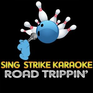 Road Trippin' (Karaoke Version) (Originally Performed By Red Hot Chili Peppers)