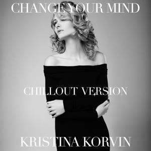 Change Your Mind (Chillout Version Remix)