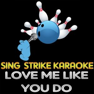 Love Me Like You Do (Karaoke Version) (Originally Performed By Ellie Goulding)