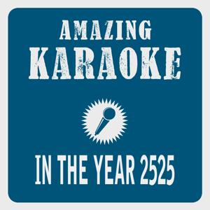 In the Year 2525 (Karaoke Version) (Originally Performed By Zager & Evans)