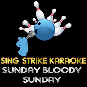 Sunday Bloody Sunday (Karaoke Version) (Originally Performed By U2)