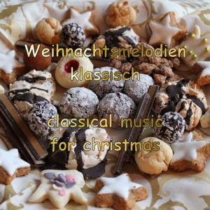 Weihnachtsmelodien klassisch - classical music for Christmas