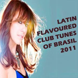 Latin Flavoured Club Tunes of Brasil 2011