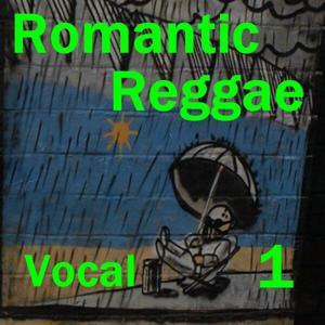 Romantic Reggae Vocal 1