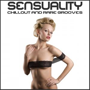 Sensuality: Chillout and Rare Grooves