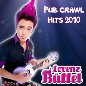 Lorenz BÜFFEL - Pub CRAWL HITS 2010