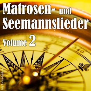 Matrosen- Und Seemannslieder Vol. 2