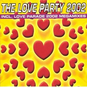 The Love Party 2002 (Recorded & Mixed During Love Parade, Berlin 2002