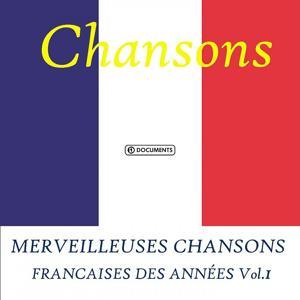 Merveilleuses Chansons Francaises Des Années Vol. 1