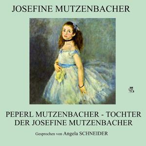 Peperl Mutzenbacher - Tochter der Josefine Mutzenbacher