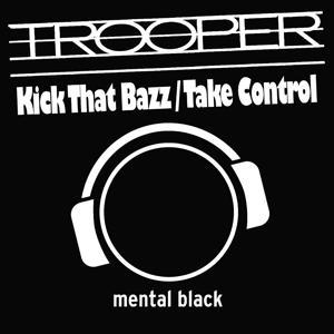 Kick That Bazz / Take Control