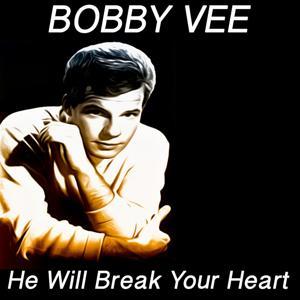 He Will Break Your Heart (Original Recordings)