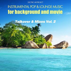 Talkover & Mixes, Vol. 2 (Instrumental Pop & Lounge Music for Background and Movie)