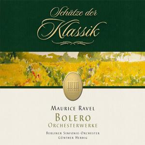 Ravel: Bolero & Orchestral Works (Schätze der Klassik)