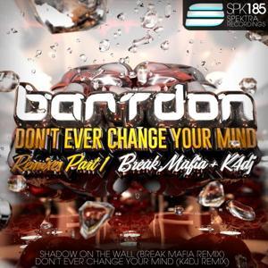 Don't ever change your mind (Remixes Part 1)