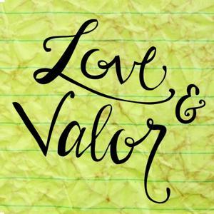 Love & Valor