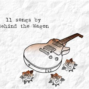 11 Songs by Behind the Wagon