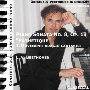 Pathetique , 2. Movement : Adagio Cantabile (Piano Sonata No. 8 ) [feat. Roger Roman]