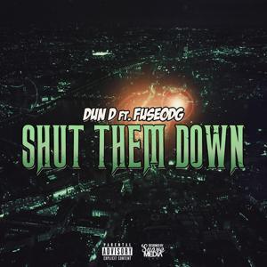 Shut Them Down (feat. FuseODG)
