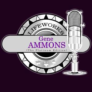 Lifeworks - Gene Ammons (The Platinum Edition)