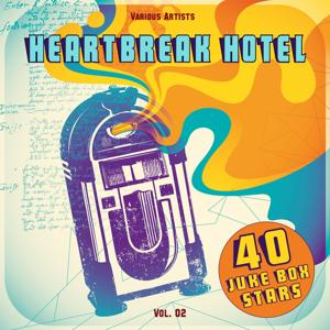 Heartbreak Hotel, Vol. 02 (40 Juke Box Stars)