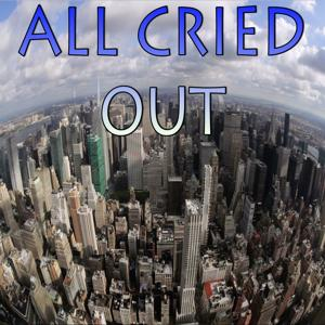 All Cried Out - Tribute to Blonde and Alex Newell