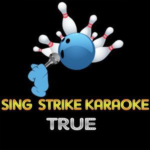 True (Karaoke Version) (Originally Performed By Spandau Ballet)