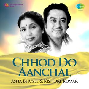 Chhod Do Aanchal - Asha Bhosle and Kishore Kumar