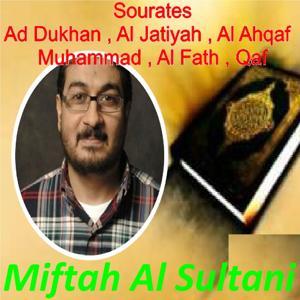 Sourates Ad Dukhan , Al Jatiyah , Al Ahqaf  , Muhammad , Al Fath , Qaf (Quran)