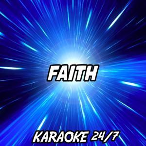 Faith (Karaoke Version) (Originally Performed by Calvin Harris)