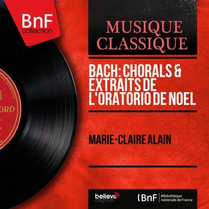 Bach: Chorals & Extraits de l'Oratorio de Noël (Arranged for Organ, Mono Version)