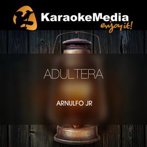 Adultera(Karaoke Version) [In The Style Of Arnulfo Jr]