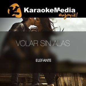 Volar Sin Alas(Karaoke Version) [In The Style Of Elefante]