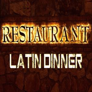 Latin Dinner: Best Latin Music (Restaurant)
