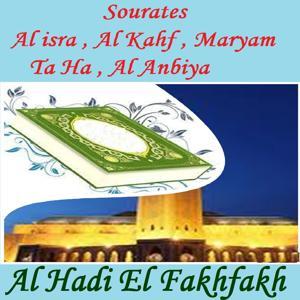 Sourates Al isra , Al Kahf , Maryam , Ta Ha , Al Anbiya (Quran)