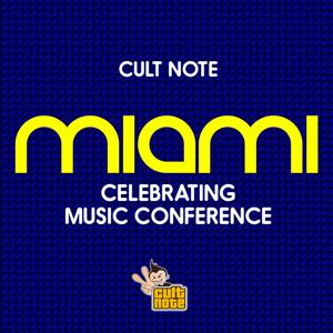 Cult Note Miami (Celebrating Music Conference)