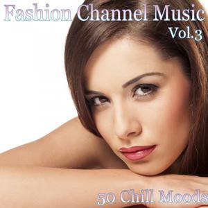 Fashion Channel Music, Vol. 3 (50 Chill Moods)