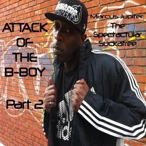 Attack of the B-Boy Part 2