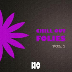Chill Out Folies, Vol. 1