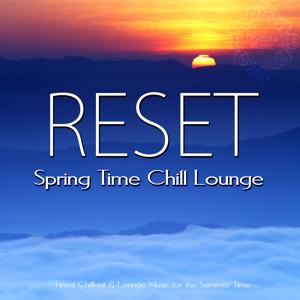 Reset - Spring Time Chill Lounge