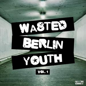 Wasted Berlin Youth, Vol. 1