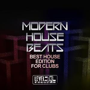 Modern House Beats: Best House Edition for Clubs